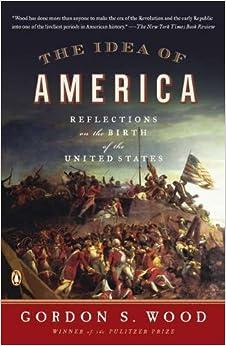 The Idea of America - Gordon S. Wood