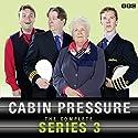 Cabin Pressure: The Complete Series 3 Radio/TV von John Finnemore Gesprochen von:  uncredited