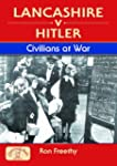 Lancashire v Hitler - Civilians at Wa...