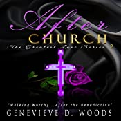 After Church: Walking Worthy....After the Benediction!: The Greatest Love Series, Book 2 | Genevieve Woods