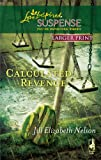 Calculated Revenge (Larger Print Steeple Hill Love Inspired Suspense #193)
