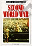 Second World War (Causes & Consequences) (0237513773) by Ross, Stewart
