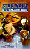Tales From Jabba's Palace (Star Wars.) (0553568159) by Kevin Anderson