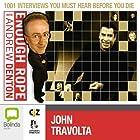 Enough Rope with Andrew Denton: John Travolta Radio/TV Program by Andrew Denton Narrated by John Travolta