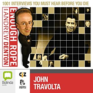 Enough Rope with Andrew Denton: John Travolta | [Andrew Denton]