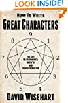 How to Write Great Characters: The Ke...