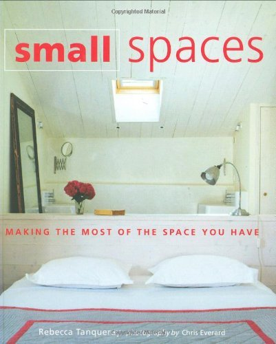 small-spaces-making-the-most-of-the-space-you-have-by-rebecca-tanqueray-2009-02-01