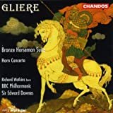 Reinhold Gliere: Bronze Horseman Suite/Concerto for Horn & Orchestra, Op. 91