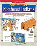 Northeast Indians: Reproducible Models That Help Students Build Content Area Knowledge and Vocabulary and Learn About the Traditional Life of Native American Peoples (Easy Make & Learn Projects) (0439241162) by Silver, Donald M.
