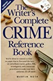 The Writer's Complete Crime Reference Book (0898795648) by Martin Roth