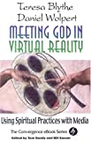 Meeting God in Virtual Reality (Convergence Series.)
