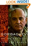 Gorbachev: On My Country and the World