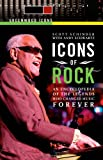 Icons of Rock [2 volumes]: An Encyclopedia of the Legends Who Changed Music Forever (Greenwood Icons) (0313338450) by Schinder, Scott