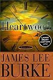 Heartwood (Random House Large Print) (0375408495) by Burke, James Lee