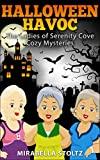 Halloween Havoc (The Ladies of Serenity Cove Cozy Mysteries Book 2)