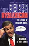 The Bush Dyslexicon (0553814222) by Miller, Mark Crispin