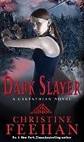Dark Slayer: Number 20 in series ('Dark' Carpathian)
