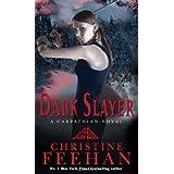 Dark Slayer: Number 20 in series ('Dark' Carpathian)by Christine Feehan