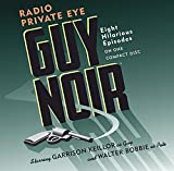 Garrison Keillor Guy Noir: Radio Private Eye