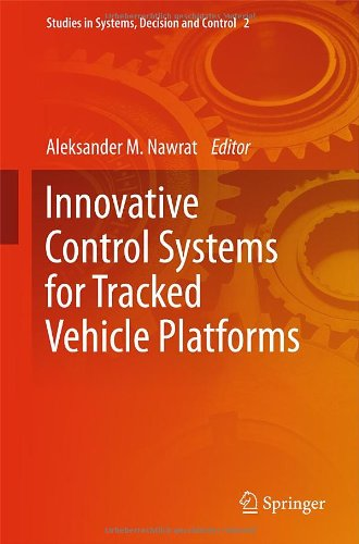 Innovative Control Systems For Tracked Vehicle Platforms (Studies In Systems, Decision And Control)