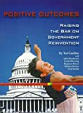 img - for Positive Outcomes: Raising the Bar on Government Reinvention book / textbook / text book