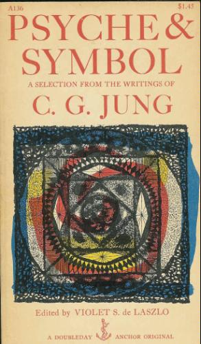 Psyche & Symbol: A Selection From The Writings Of C. G. Jung, C. G. Jung