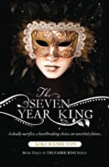 The Seven Year King (The Faerie Ring, 3)