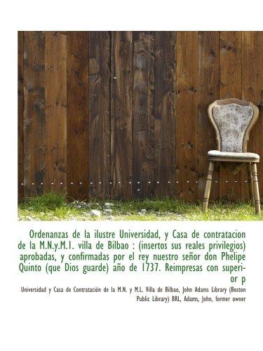 Ordenanzas de la ilustre Universidad, y Casa de contratacion de la M.N.y.M.1. villa de Bilbao : (ins