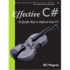 Effective C#: 50 Specific Ways to Improve Your C# (Effective Software Development Series)