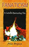 img - for Fanaticism: A World-Devouring Fire book / textbook / text book