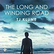 The Long and Winding Road: Bear, Otter, and the Kid Chronicles, Book 4 | [TJ Klune]