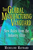 img - for The Global Manufacturing Vanguard: New Rules from the Industry Elite book / textbook / text book