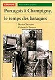 echange, troc Marie-Christine Volovitch-Tavares - Portugais à Champigny, le temps des baraques