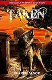 Cheree Lynn Alsop Werewolf Academy Book 4: Taken