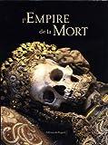 echange, troc Paul Koudounaris - L'empire de la mort : Histoire culturelle des ossuaires et des charniers