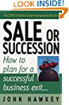 Sale Or Succession?: How to plan for...