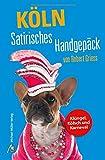 Robert Griess �K�ln Satirisches Handgep�ck� bestellen bei Amazon.de