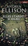 Elles étaient si jolies : Les enquêtes de Taylor Jackson par Ellison