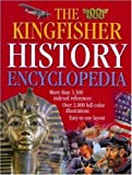 The Kingfisher History Encyclopedia (Kingfisher Family of Encyclopedias) (0753451948) by Editors of Kingfisher