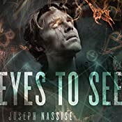 Eyes to See: The Jeremiah Hunt Chronicle, Book 1 | Joseph Nassise