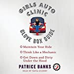 Girls Auto Clinic Glove Box Guide | Patrice Banks