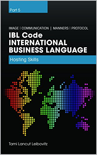 Book: IBL Code - Hosting Skills - Business Etiquette (International Business Language Book 5) by Tami Lancut Leibovitz