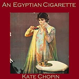 An Egyptian Cigarette | [Kate Chopin]