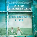 Necessary Lies (       UNABRIDGED) by Diane Chamberlain Narrated by Alison Elliott