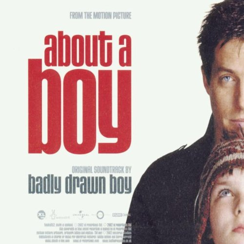 About A Boy by: Badly Drawn Boy