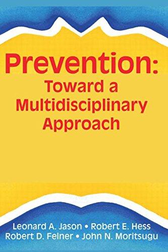 Prevention: Toward a Multidisciplinary Approach: Towards a Multidisciplinary Approach (Prevention in Human Services)