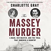 The Massey Murder: A Maid, Her Master and the Trial that Shocked a Country | [Charlotte Gray]