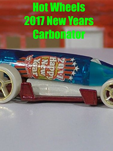 Review: Hot Wheels 2017 New Years Carbonator on Amazon Prime Video UK