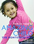 How to Raise an Amazing Child the Mon...