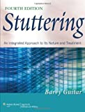 By Barry Guitar - Stuttering: An Integrated Approach to Its Nature and Treatment (4th revised North American ed) (1.2.2013)